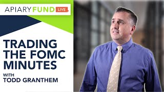 Trade the FOMC Minutes with Todd Granthem